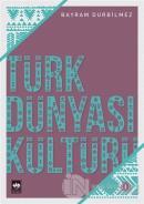 Türk Dünyası Kültürü -1