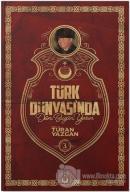 Türk Dünyası'nda Dün Bugün Yarın