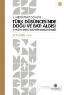 Türk Düşüncesinde Doğu ve Batı Algısı - 2. Meşrutiyet Dönemi
