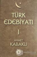 Türk Edebiyatı Cilt: 1