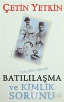 Türk Edebiyatında Batılılaşma ve Kimlik Sorunu