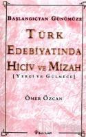 Türk Edebiyatında Hiciv Ve Mizah Yergi ve Gülmece Başlangıçtan Günümüze