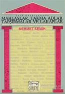 Türk Edebiyatında Mahlaslar, Takma Adlar, Tapşırmalar ve Lakaplar