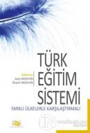 Türk Eğitim Sistemi Farklı Ülkelerle Karşılaştırmalı