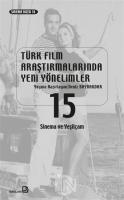 Türk Film Araştırmalarında Yeni Yönelimler 15