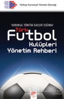 Türk Futbol Kulüpleri Yönetim Rehberi