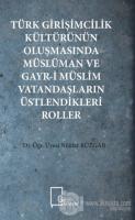 Türk Girişimcilik Kültürünün Oluşmasında Müslüman ve Gayr-i Müslim Vatandaşların Üstlendikleri Roller