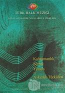 Türk Halk Müziği Konularına Göre Notalarıyla Türküler