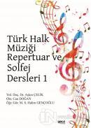 Türk Halk Müziği Repertuar ve Solfej Dersleri 1