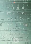 Türk Halk Müziği Sözlü Eserler Antolojisi - 1