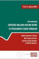 Türk Hukukunda Edinilmiş Mallara Katılma Rejimi ve Uygulamaya İlişkin Sorunlar (Ciltli)