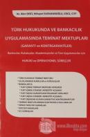 Türk Hukukunda ve Bankacılık Uygulamasında Teminat Mektupları
