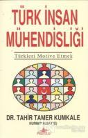Türk İnsan Mühendisliği Türkleri Motive Etmek