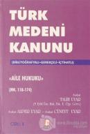 Türk Medeni Kanunu Aile Hukuku (Mk. 118-174) 1.Cilt (Ciltli)
