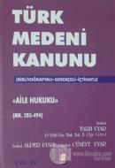 Türk Medeni Kanunu Aile Hukuku (Mk. 285-494) 4. Cilt (Ciltli)