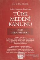 Türk Medeni Kanunu Cilt 3 - Miras Hukuku (Ciltli)