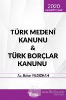 Türk Medeni Kanunu - Türk Borçlar Kanunu (2020 Güncel Mevzuat)