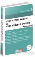 Türk Medeni Kanunu ve Türk Borçlar Kanunu Ağustos 2021