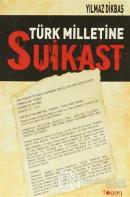Türk Milletine Suikast