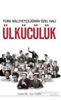Türk Milliyetçiliğinin Özel Hali Ülkücülük