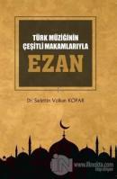 Türk Müziğinin Çeşitli Makamlarıyla Ezan (CD'li)