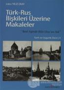 Türk - Rus İlişkileri Üzerine Makaleler
