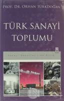 Türk Sanayi Toplumu (Ciltli)