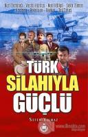 Türk Silahıyla Güçlü