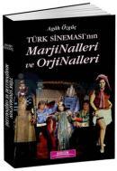 Türk Sineması'nın Marjinalleri ve Orjinalleri