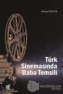 Türk Sinemasında Baba Temsili