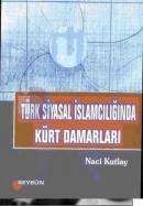 Türk Siyasal İslamcılığında Kürt Damarları