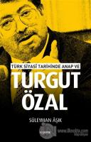 Türk Siyasi Tarihinde Anap ve Turgut Özal