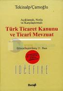 Türk Ticaret Kanunu ve Ticari Mevzuat Açıklamalı, Notlu ve Karşılaştırmalı (Ciltli)