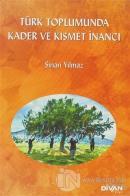 Türk Toplumunda Kader ve Kısmet İnancı