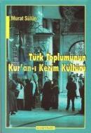 Türk Toplumunun Kur'an-ı Kerim Kültürü