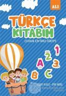 Türkçe Kitabım Çocuklar İçin Türkçe Öğretimi  A1.1