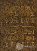 Türkçe - Sırpça / Sırpça - Türkçe Sözlük Tursko - Srpskı / Srpsko - Turskı Recnik (Ciltli)