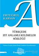 Türkçede Zıt Anlamlı Kelimeler Sözlüğü