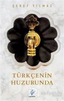 Türkçenin Huzurunda