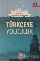 Türkçeye Yolculuk A1 - Ders Kitabı