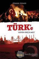 Türk'e Kefen Biçilmez