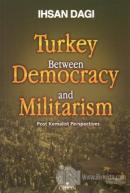 Turkey Between Democracy and Militarism