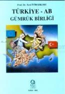 Türkiye - AB Gümrük Birliği