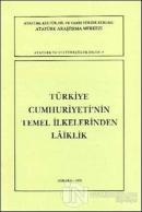 Türkiye Cumhuriyeti'nin Temel İlkelerinden Laiklik