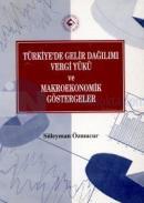 Türkiye'de Gelir Dağılımı Vergi Yükü ve Makroekonomik Göstergeler