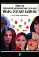 Türkiye'de İdeolojik ve Sosyoekonomik Grupların Siyasal Düşünce Kalıpları