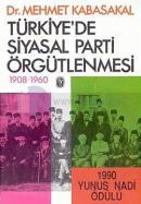 Türkiye'de Siyasal Parti Örgütlenmesi1908-1960