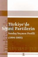 Türkiye'de Siyasi Partilerin Yandaş / Seçmen Profili (1994-2002)