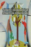 Türkiye Ekonomisi ve Stratejik Dönüşümü
