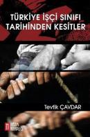 Türkiye İşçi Sınıfı Tarihinden Kesitler